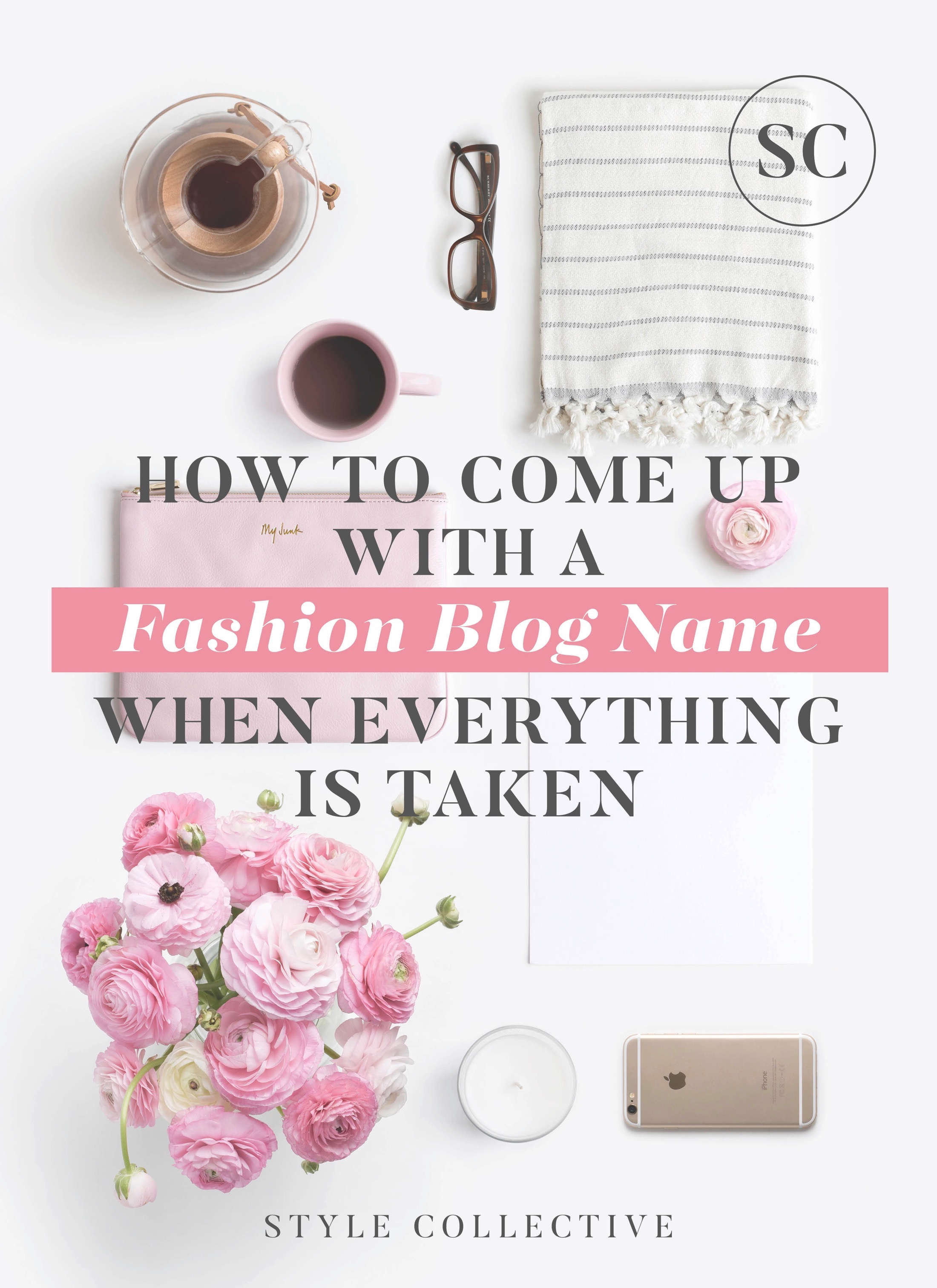 How To Come Up With A Fashion Blog Name Style Collective