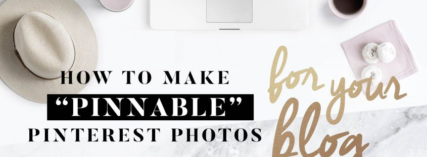 how to create pinnable pinterest images