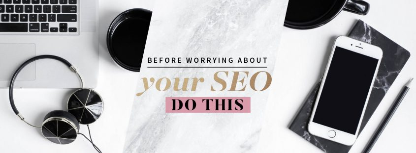 before worry about your SEO