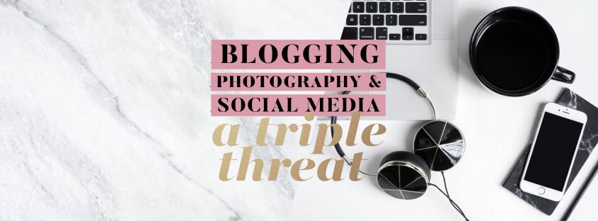 Blogging, Photography, and Social Media: A Triple Threat